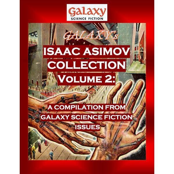 Galaxy's Isaac Asimov Collection Volume 2 - Isaac Asimov, MDP Publishing (Editor) | Karta-nauczyciela.org