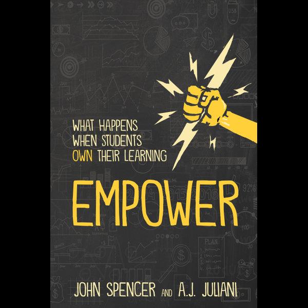 Empower - John Spencer, A.J. Juliani | 2020-eala-conference.org