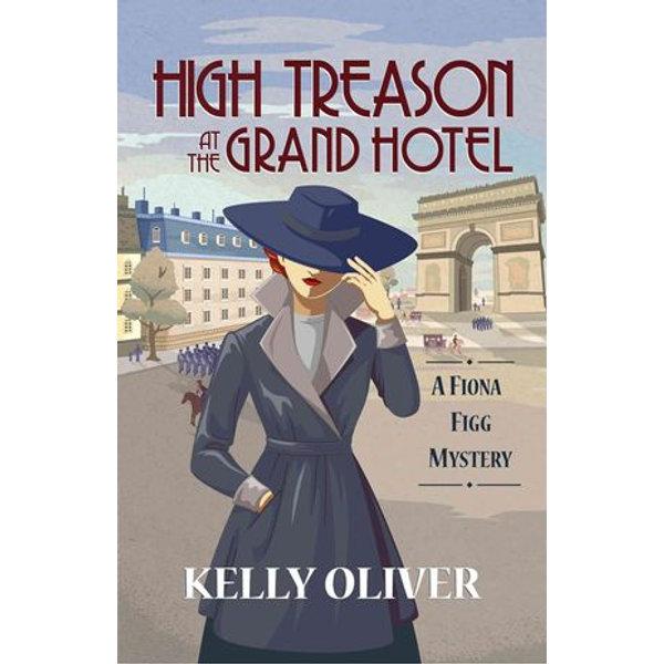 High Treason at the Grand Hotel - Kelly Oliver   Karta-nauczyciela.org