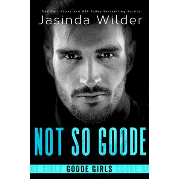 Not So Goode - Jasinda Wilder | 2020-eala-conference.org
