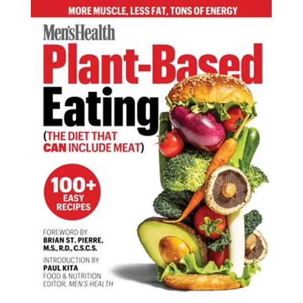 Men's Health Plant-Based Eating - Men's Health (Editor), Paul Kita (Introduction by)   Karta-nauczyciela.org