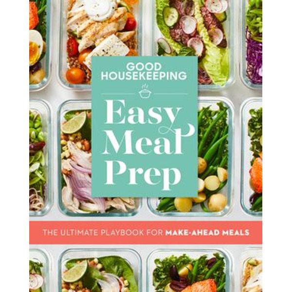 Good Housekeeping Easy Meal Prep - Good Housekeeping (Editor), Jane Francisco (Foreword by) | Karta-nauczyciela.org