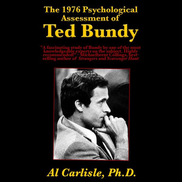 The 1976 Psychological Assessment of Ted Bundy - Al Carlisle   Karta-nauczyciela.org
