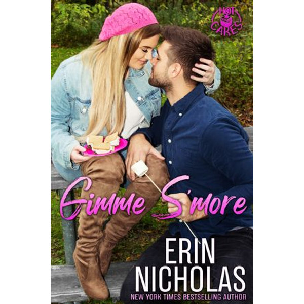 Gimme S'more (Hot Cakes book six) - Erin Nicholas   2020-eala-conference.org