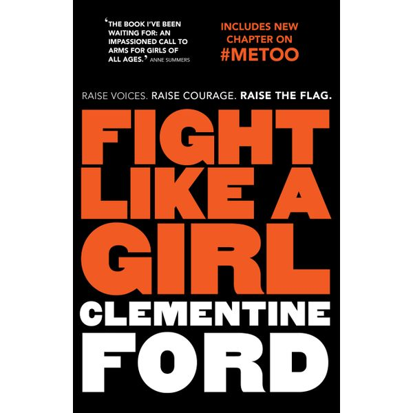 Fight Like A Girl - Clementine Ford   2020-eala-conference.org