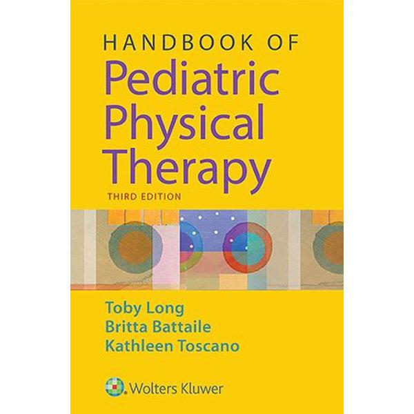 Handbook of Pediatric Physical Therapy - Toby Long | Karta-nauczyciela.org