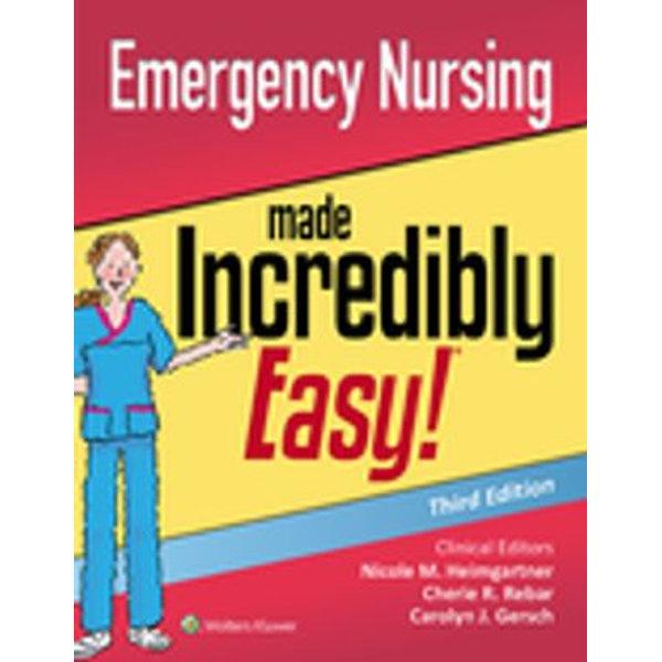 Emergency Nursing Made Incredibly Easy! - Cherie R. Rebar, Carolyn J. Gersch, Nicole Heimgartner | 2020-eala-conference.org