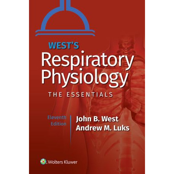 West's Respiratory Physiology - John B. West, Andrew M. Luks | Karta-nauczyciela.org