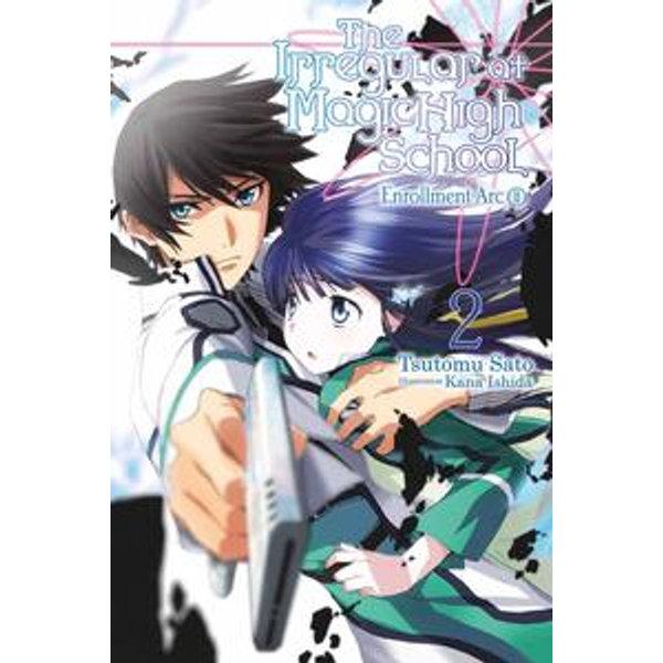 The Irregular at Magic High School, Vol. 2 (light novel) - Kana Ishida, Tsutomu Sato | Karta-nauczyciela.org