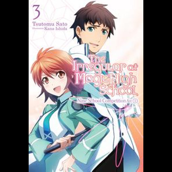 The Irregular at Magic High School, Vol. 3 (light novel) - Kana Ishida, Tsutomu Sato   Karta-nauczyciela.org
