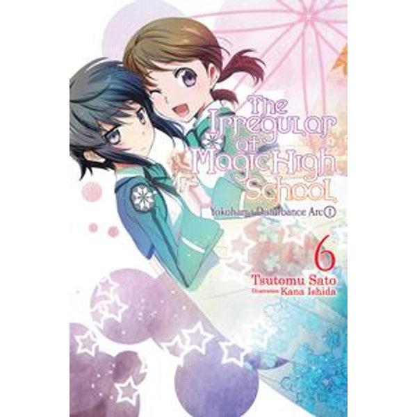 The Irregular at Magic High School, Vol. 6 (light novel) - Kana Ishida, Tsutomu Sato | Karta-nauczyciela.org