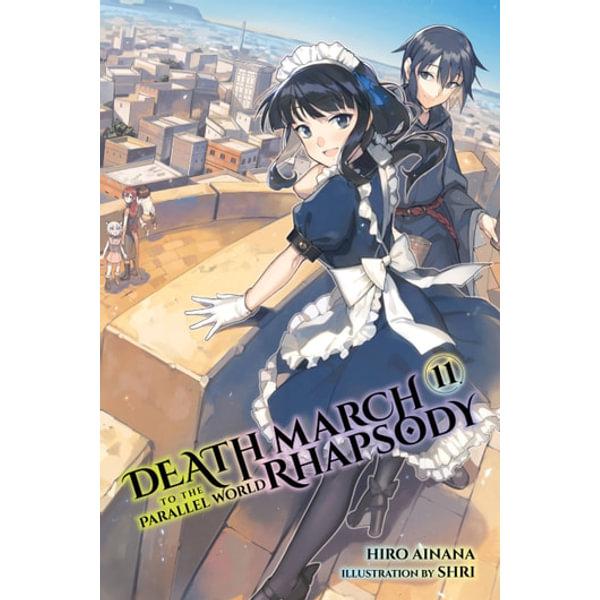 Death March to the Parallel World Rhapsody, Vol. 11 (light novel) - Hiro Ainana   Karta-nauczyciela.org