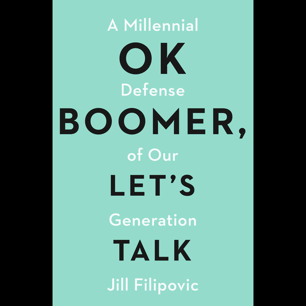 OK Boomer, Let's Talk - Jill Filipovic   2020-eala-conference.org