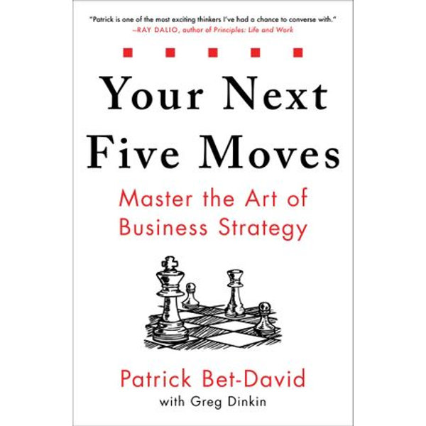 Your Next Five Moves - Patrick Bet-David, Greg Dinkin | 2020-eala-conference.org