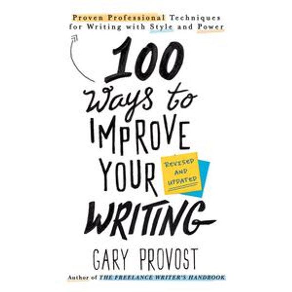 100 Ways to Improve Your Writing (Updated) - Gary Provost | Karta-nauczyciela.org