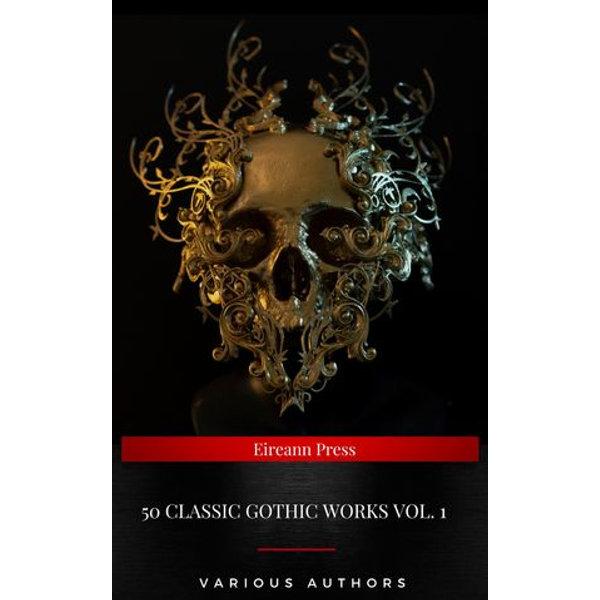 50 Classic Gothic Works Vol. 1 - Oscar Wilde, Edgar Allan Poe, Charles Dickens, Joseph Sheridan Le Fanu, Fyodor Dostoyevsky | Karta-nauczyciela.org