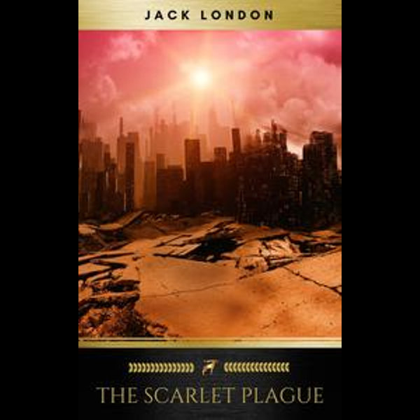 The Scarlet Plague - Jack London, Golden Deer Classics | 2020-eala-conference.org