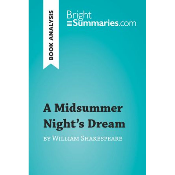 A Midsummer Night's Dream by William Shakespeare (Book Analysis) - Bright Summaries | 2020-eala-conference.org