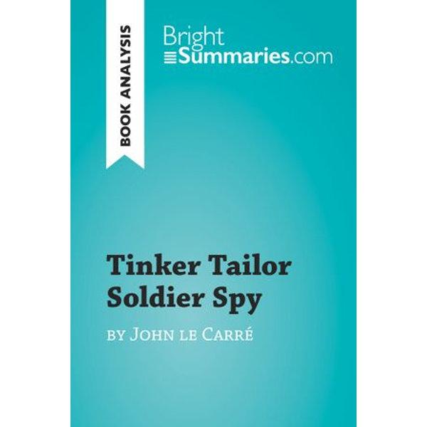 Tinker Tailor Soldier Spy by John le Carre (Book Analysis) - Bright Summaries | Karta-nauczyciela.org