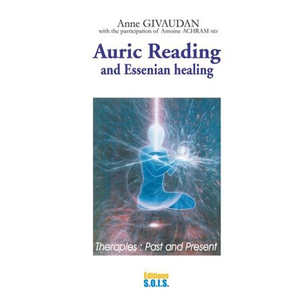 Auric reading and essenian healing - Anne Givaudan, Dr Antoine Achram | 2020-eala-conference.org
