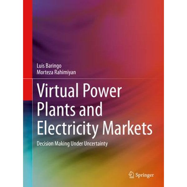 Virtual Power Plants and Electricity Markets - Luis Baringo, Morteza Rahimiyan | 2020-eala-conference.org