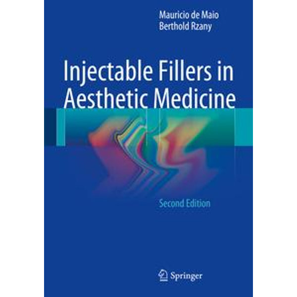Injectable Fillers in Aesthetic Medicine - Mauricio de Maio, Berthold Rzany | Karta-nauczyciela.org