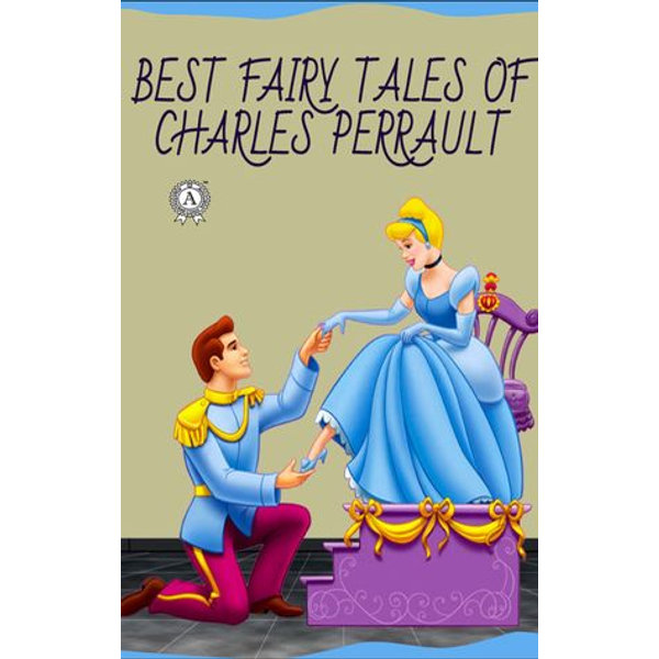 Charles Perrault - Best Fairy Tales of Charles Perrault - Charles Perrault, Charles Welsh (Translator)   2020-eala-conference.org