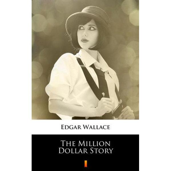 The Million Dollar Story - Edgar Wallace | Karta-nauczyciela.org