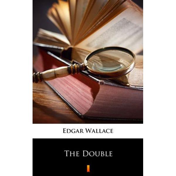 The Double - Edgar Wallace | Karta-nauczyciela.org