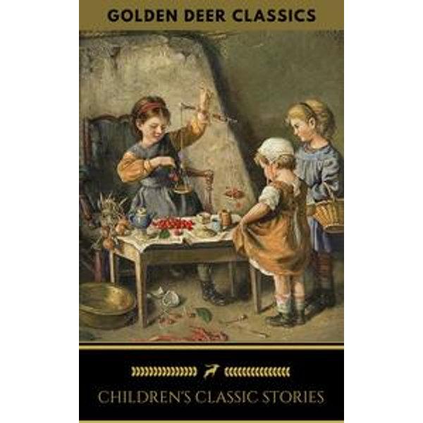 Classic Children's Stories (Golden Deer Classics) - Lewis Carroll, Mark Twain, Louisa May Alcott, Rudyard Kipling, Kenneth Grahame   2020-eala-conference.org