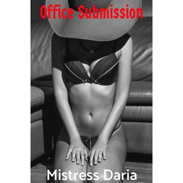 Office Submission - Mistress Daria | 2020-eala-conference.org