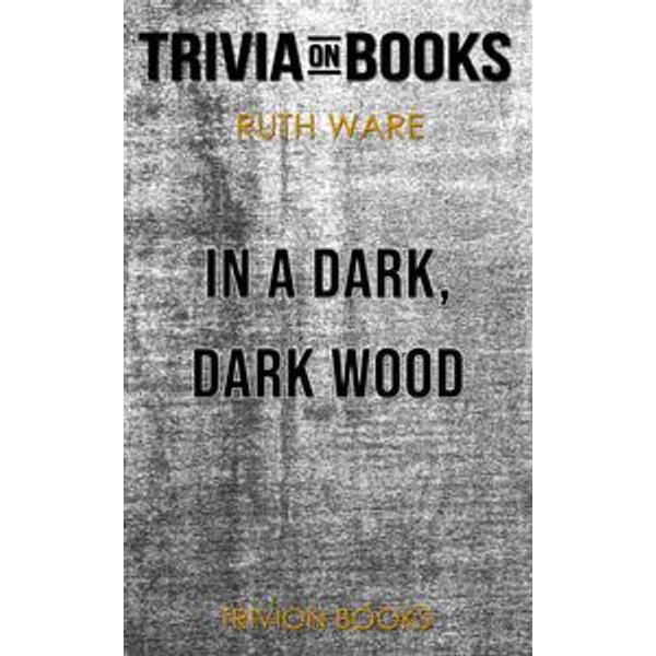 In a Dark, Dark Wood by Ruth Ware (Trivia-On-Books) - Trivion Books | Karta-nauczyciela.org