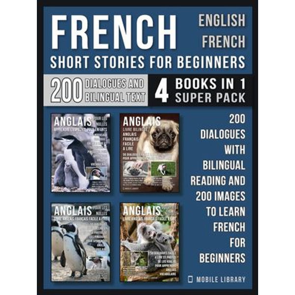 French Short Stories for Beginners - English French - (4 Books in 1 Super Pack) - Mobile Library | Karta-nauczyciela.org