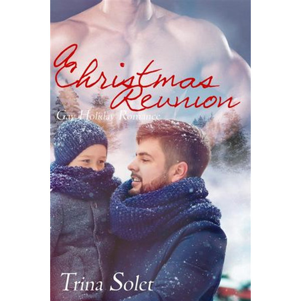 A Christmas Reunion (Gay Romance) - Trina Solet | Karta-nauczyciela.org