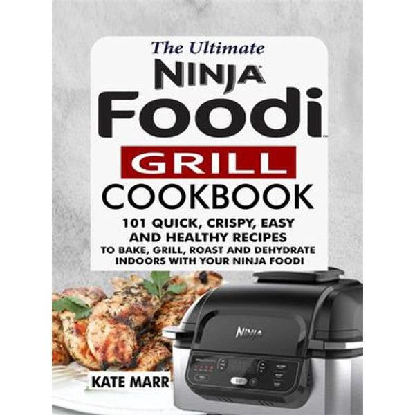 The Ultimate Ninja Foodi Grill Cookbook - Kate Marr | Karta-nauczyciela.org