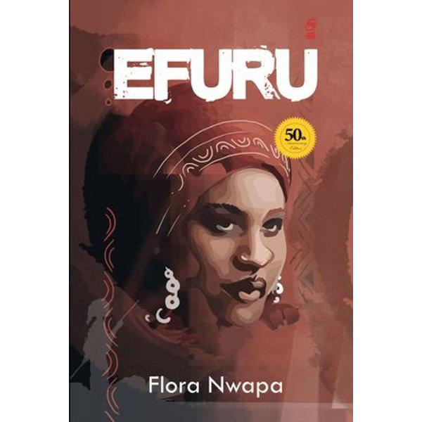 Efuru. 50th Anniversary Edition - Flora Nwapa | Karta-nauczyciela.org
