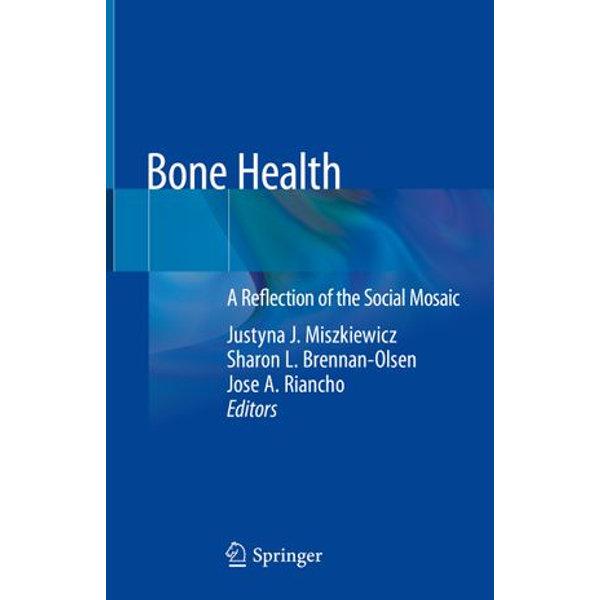 Bone Health - Justyna J. Miszkiewicz (Editor), Sharon L. Brennan-Olsen (Editor), Jose A. Riancho (Editor) | Karta-nauczyciela.org