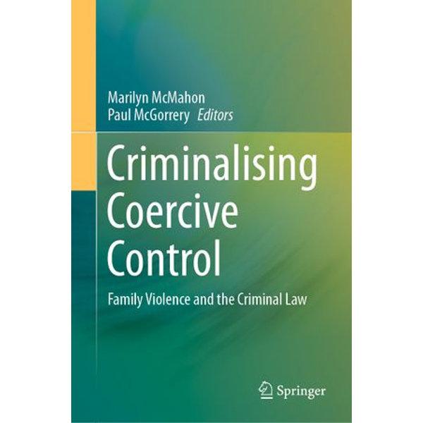 Criminalising Coercive Control - Marilyn McMahon (Editor), Paul McGorrery (Editor)   Karta-nauczyciela.org
