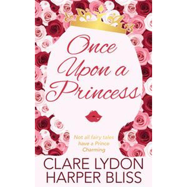 Once Upon a Princess - Clare Lydon, Harper Bliss | 2020-eala-conference.org
