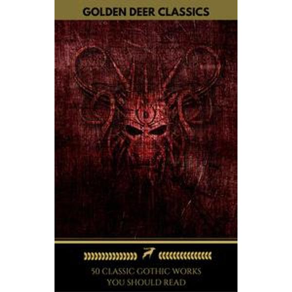 50 Classic Gothic Works Vol. 1 (Golden Deer Classics) - Oscar Wilde, Edgar Allan Poe, Charles Dickens, Golden Deer Classics, Horace Walpole | Karta-nauczyciela.org