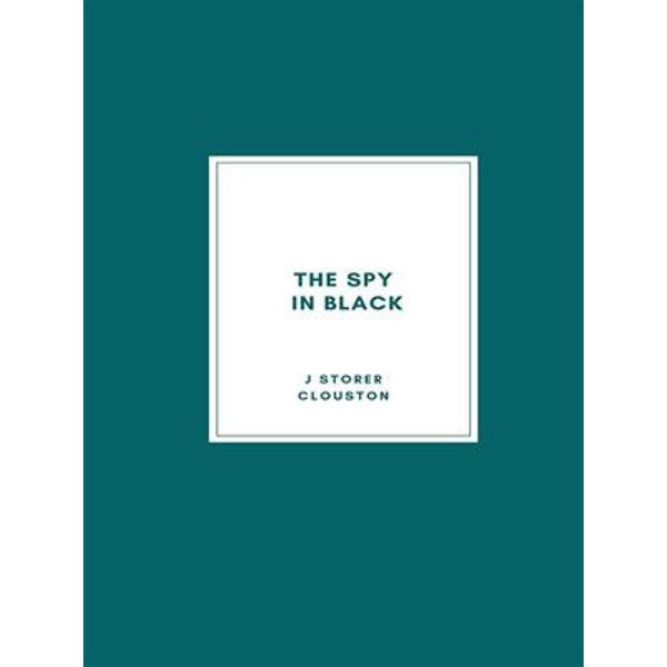 The Spy in Black - J Storer Clouston | Karta-nauczyciela.org