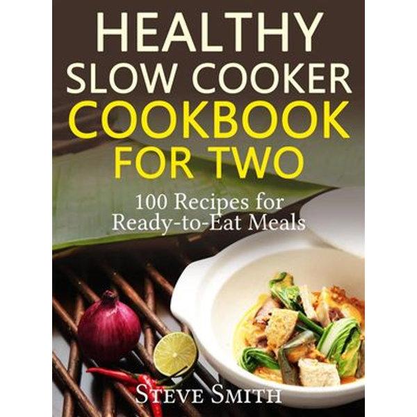 Healthy Slow Cooker Cookbook for Two - Steve Smith | Karta-nauczyciela.org