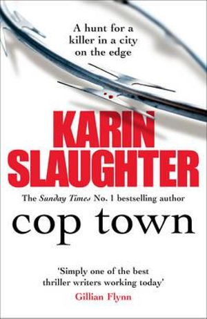 Cop Town By Karin Slaughter 9780099571377 Booktopia