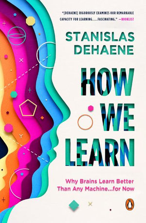 How We Learn : Why Brains Learn Better Than Any Machine... for Now - Stanislas Dehaene