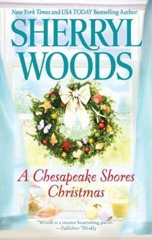 A Chesapeake Shores Christmas, Chesapeake Shores Novel by Sherryl Woods |  9780778312628 | Booktopia