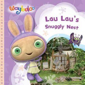 Waybuloo Lau Lau S Snuggly Nest Waybuloo Series By Waybuloo 9781405247528 Booktopia