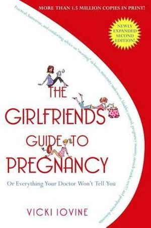 The Girlfriends' Guide to Pregnancy by Vicki Iovine   9781416524724    Booktopia