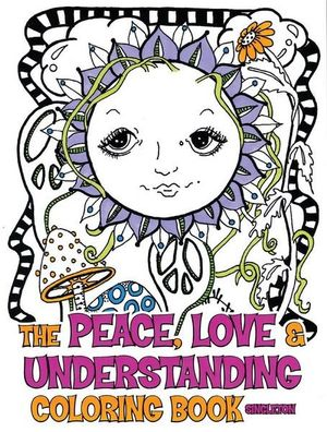 The Peace Love And Understanding Coloring Book A Hippie Dippy Coloring Book By Pamela Singleton 9781440351754 Booktopia