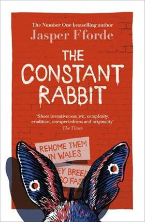 The Constant Rabbit, New Standalone Novel from the Number One Bestselling  Author by Jasper Fforde | 9781444763638 | Booktopia