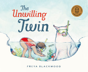 The Unwilling Twin : Twins - Freya Blackwood